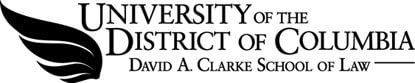University of the District of Columbia David A. Clarke School of Law