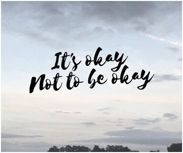 It is okay to not do it all. It is okay to take a step back. It is okay to NOT be okay.