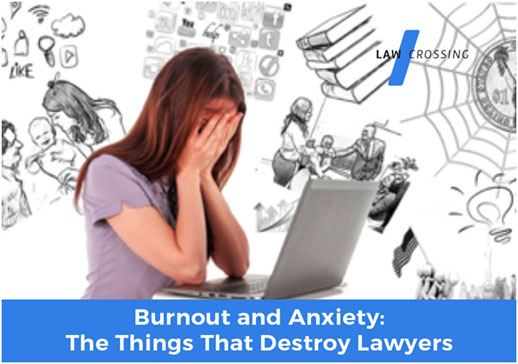 Lawyer Burnout and Anxiety: How to Recognize and Prevent Lawyer Burnout