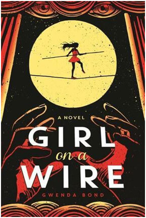 """Girl on a Wire"" by Gwenda Bond"