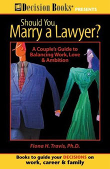 Should You Marry a Lawyer? A Couple's Guide to Balancing Work, Love and Amibition
